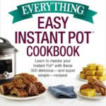 The Everything Instant Pot Cookbook